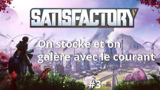 On stocke et on galère avec le courant - Satisfactory (3)