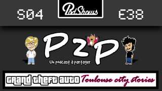 P2P 38: GTA - Toulouse City Stories